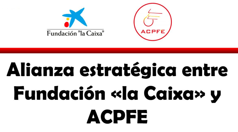 """Alianza estratégica entre Fundación """"la Caixa"""" y ACPFE"""